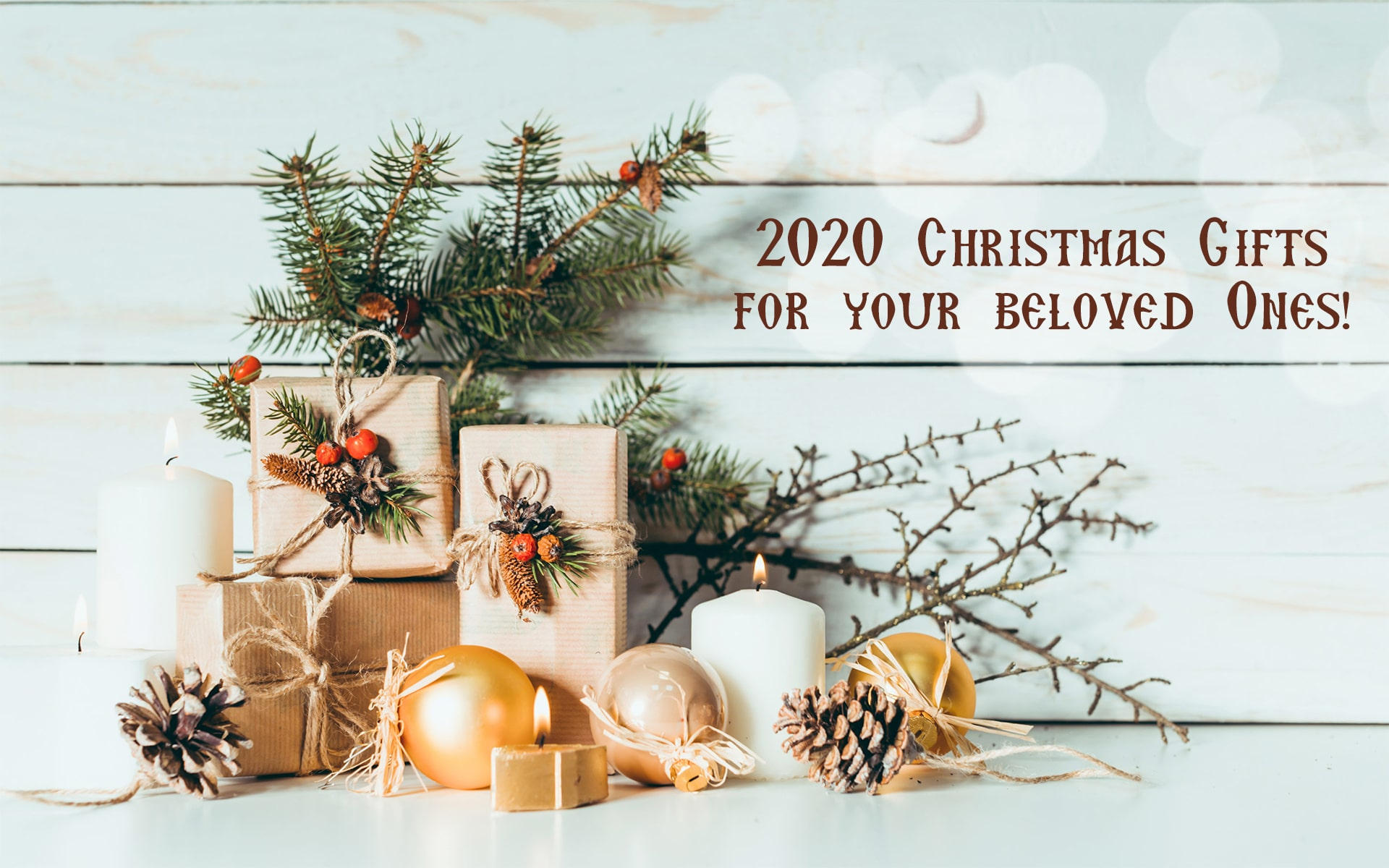 2020 Christmas Gifts for your beloved Ones!